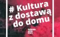 #KulturaZDostawąDoDomu powraca!!!