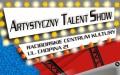 ,,ARTYSTYCZNY  TALENT SHOW''  – prezentacja zespołów działających w RCK ,  premiera filmu  pt. ''RCK-kulturalne serce miasta''