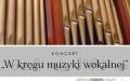 """Koncert """"W kręgu muzyki wokalnej"""" w wykonaniu Kałudi Kałudowa – tenor Michał Goławski - organy"""