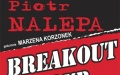 """Piotr Nalepa """"Breakout Tour"""", gościnnie Marzena Korzonek"""