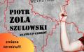 J***Ć GÓRKĘ, JEDZIEMY W MIASTO - stand up Piotra ZOLI Szulowskiego