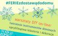 Zima w Mieście 2021 - Ferie z dostawą do domu