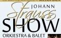 WIELKA GALA JOHANN STRAUSS SHOW - ORCHESTRA & SOLIŚCI & BALLET