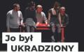 JO BYŁ UKRADZIONY- spektakl w wykonaniu Teatru SAFO z Rydułtów