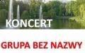 Koncerty letnie - Grupa Bez Nazwy