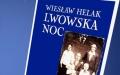 Spotkanie z WIESŁAWEM HELAKIEM, autorem książki ,,LWOWSKA NOC''