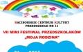 """Przesłuchania - VII MINI FESTIWAL PRZEDSZKOLAKÓW """"Moja Rodzina"""""""