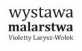 Wernisaż wystawy prac Violetty Larysz-Wołek