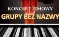 Grupa Bez Nazwy - Koncert zimowy