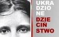 """Otwarcie wystawy """"Ukradzione dzieciństwo"""" oraz projekcja filmu """"Kinderlager Pogrzebin"""""""