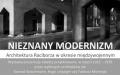 """Wernisaż Wystawy """"Nieznany Modernizm"""""""