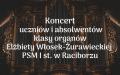 Koncert uczniów i absolwentów klasy organów Elżbiety Włosek-Żurawieckiej